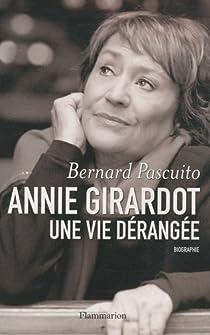 Annie Girardot : Une vie dérangée