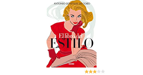 El libro del estilo (Spanish Edition) - Kindle edition by Antonio González de Cosío. Arts & Photography Kindle eBooks @ Amazon.com.
