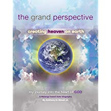 The Grand Perspective: Creating Heaven on Earth