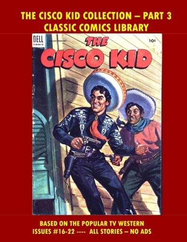 The Cisco Kid Comics Collection Part #3: Email Request Classic Comics Library Catalog]()