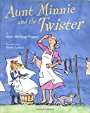 Aunt Minnie and the Twister, Mary Skillings Prigger, 0618111360