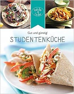 Koch Bar U0026 Ess Bar   Gut Und Günstig! Studentenküche: Amazon.de: Parragon  GmbH: Bücher