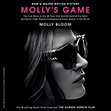 Molly's Game: From Hollywood's Elite, to Wall Street's Billionaire Boys Club, My High-Stakes Adventure in the World of Underground Poker Audiobook by Molly Bloom Narrated by Cassandra Campbell