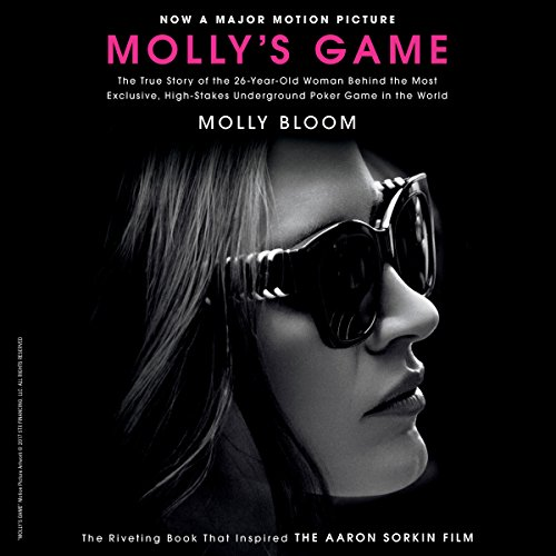 Molly's Game: From Hollywood's Elite, to Wall Street's Billionaire Boys Club, My High-Stakes Adventure in the World of Underground Poker cover