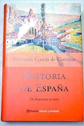 Historia de España. De Atapuerca al euro: Amazon.es: García de Cortázar, Fernando: Libros