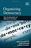 Organizing Democracy, Goran Sundstrom, 1848444281