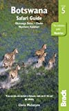 Bradt Botswana Safari Guide: Okavango Delta, Chobe, Northern Kalahari (Bradt Travel Guide)