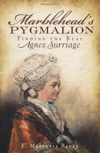 Marblehead's Pygmalion:: Finding the Real Agnes Surriage
