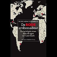 De rode ambassadeur: de twintigste eeuw door de ogen van Coen Stork