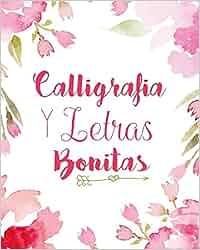 Caligrafia y Letras Bonitas: Cuaderno de caligrafía y