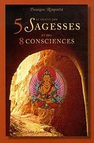 Le traité des 5 sagesses et des 8 consciences par Khènchèn Thrangou