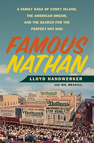 Nathans Hot Dog Stand - Famous Nathan: A Family Saga of Coney Island, the American Dream, and the Search for the Perfect Hot Dog