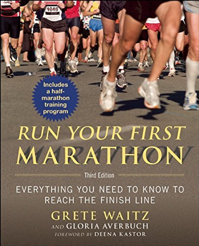 Run Your First Marathon: Everything You Need to Know to Reach the Finish Line by Deena Kastor (Foreword), Grete Waitz (7-Apr-2015) Paperback por Deena Kastor (Foreword), Grete Waitz