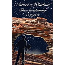 Nature's Window: The Awakening (Natures Window Book 1)