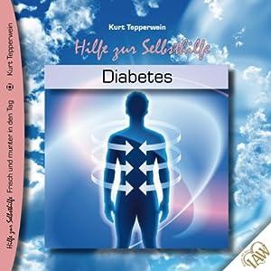 Diabetes (Frisch und munter in den Tag - Hilfe zur Selbsthilfe) Hörbuch