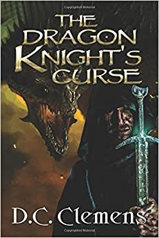 The Dragon Knight's Curse: Volume 2 (The Dragon Knight Series)