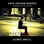 Raccontini - Easy Italian Reader (Italian Edition) | Alfonso Borello