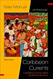 Caribbean Currents:: Caribbean Music from Rumba to Reggae (Studies In Latin America & Car)
