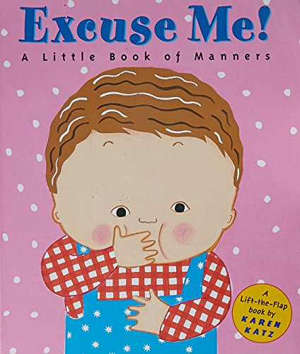 Excuse Me: A Little Book of Manners