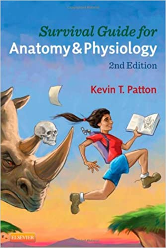 Survival Guide for Anatomy and Physiology: Kevin T. Patton PhD ...