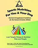 Sports Nutrition for You and Your Dog, Karen Cutler, 1494760207