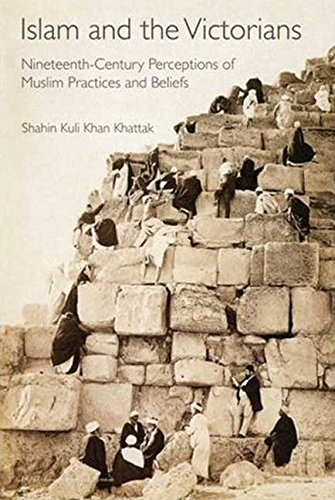 Read Online Islam and the Victorians: Nineteenth Century Perceptions of Muslim Practices and Beliefs (Library of Middle East History) pdf epub