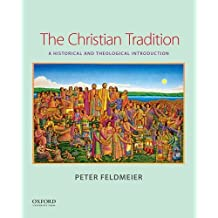 The Christian Tradition: A Historical and Theological Introduction