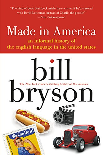 Made in America: An Informal History of the English Language in the United States by William Morrow Company