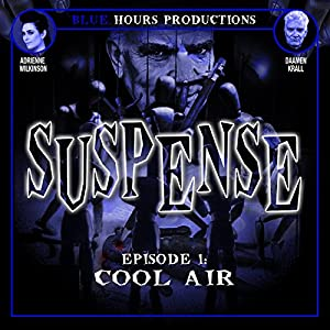 SUSPENSE, Episode 1: Cool Air Radio/TV Program