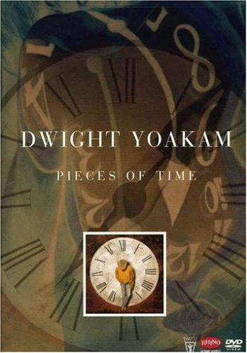 Dwight Yoakam - Pieces of Time by Yoakam, Dwight