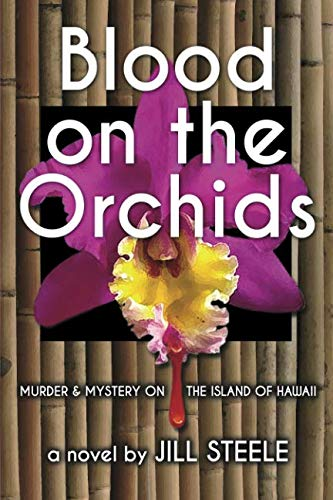 (Blood on the Orchids: Murder & Mystery On The Island of Hawaii)