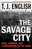The Savage City, T. J. English, 0061824550