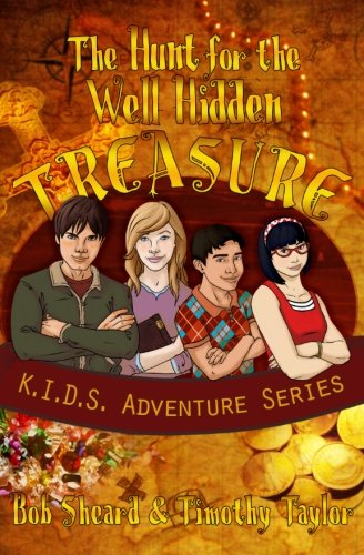 The Hunt for the Well Hidden Treasure (K.I.D.S. Adventure Series) (Volume 1)