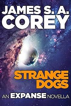Strange Dogs: An Expanse Novella (The Expanse) by [Corey, James S. A.]