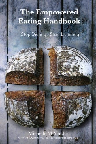 The Empowered Eating Handbook: Stop Dieting - Start Listening