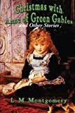 Christmas with Anne of Green Gables and Other Stories