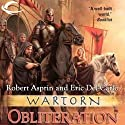 Wartorn: Obliteration Audiobook by Robert Asprin, Eric Del Carlo Narrated by George Newbern