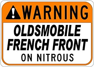 OLDSMOBILE FRENCH FRONT Seat Belt Warning On Nitrous Aluminum Street Sign - 10 x 14 Inches