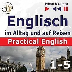 Practical English: Niveau A2 bis B1 (Hören & Lernen: Englisch im Alltag und auf Reisen 1-5)