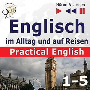 Practical English: Niveau A2 bis B1 (Hören & Lernen: Englisch im Alltag und auf Reisen 1-5) Hörbuch