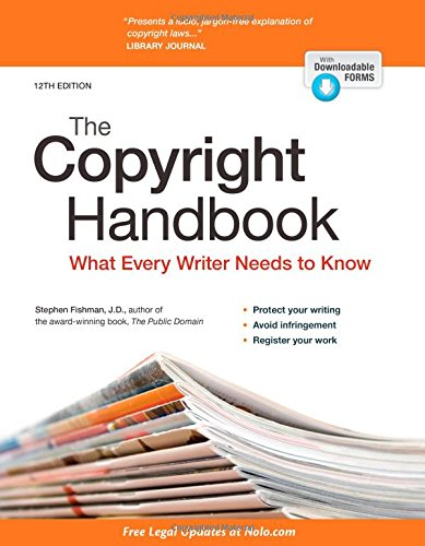 Copyright Handbook, The: What Every Writer Needs to Know (Self Publishing Legal Handbook)
