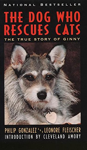 The Dog Who Rescues Cats: True Story of Ginny, The