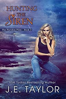 Hunting the Siren (The Paradox Files Book 3) by [Taylor, J.E.]