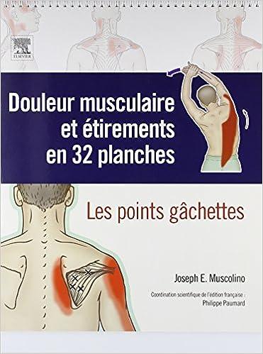 En ligne Douleur musculaire et étirements en 32 planches: Les points gâchettes pdf