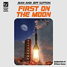 First on the Moon Audiobook by Jeff Sutton, Jean Sutton Narrated by William Keizer