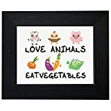 Love Animals Eat Vegetables Vegetarian Vegan Support Framed Print Poster Wall or Desk Mount Options