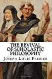 img - for The Revival of Scholastic Philosophy book / textbook / text book