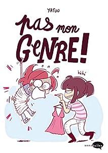 vignette de 'Pas mon genre ! (Yatuu)'