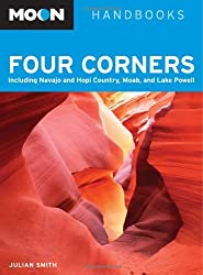 Moon Four Corners: Including Navajo and Hopi Country, Moab, and Lake Powell (Moon Handbooks)