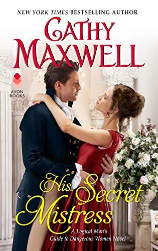 His Secret Mistress: A Logical Man's Guide to Dangerous Women Novel